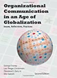 img - for Organizational Communication in an Age of Globalization: Issues, Reflections, Practices by George Cheney, Lars Thoger Christensen, Theodore E. Zorn, Shiv Ganesh(June 15, 2010) Paperback book / textbook / text book