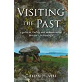 Visiting the Past: A Guide to Finding and Understanding Britain's Archaeologyby Gillian Hovell
