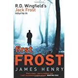 First Frost: (DI Jack Frost 1)by James Henry