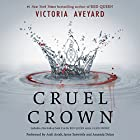 Cruel Crown: The Red Queen Series Audiobook by Victoria Aveyard Narrated by Andi Arndt, Jayne Entwistle, Amanda Dolan