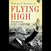 Flying High: Remembering Barry Goldwater | [William F. Buckley]