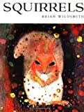 Squirrels (0192721054) by Brian Wildsmith