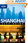 Lonely Planet Shanghai 4th Ed.: City...