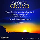 Voices from the Morning of the Earth, George Crumb Edition, Vol. 17