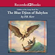 The Blue Djinn of Babylon: Children of the Lamp, Book Two | P. B. Kerr