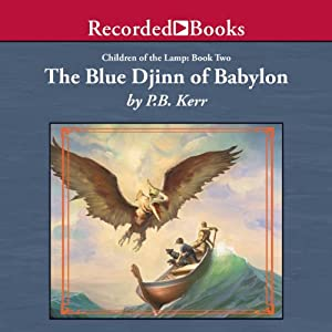 The Blue Djinn of Babylon: Children of the Lamp, Book Two | [P. B. Kerr]