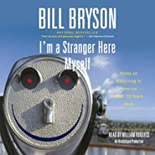 I'm a Stranger Here Myself: Notes on Returning to America After Twenty Years Away | Livre audio Auteur(s) : Bill Bryson Narrateur(s) : William Roberts