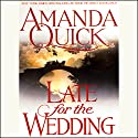 Late for the Wedding Audiobook by Amanda Quick Narrated by Josephine Bailey