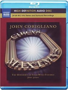 Corigliano: Circus Maximus; Gazebo Dances for band (Blu Ray Audio)