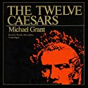 The Twelve Caesars (       UNABRIDGED) by Michael Grant Narrated by Wanda McCaddon