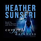 Covered in Darkness: In Darkness, Book 3 | Heather Sunseri