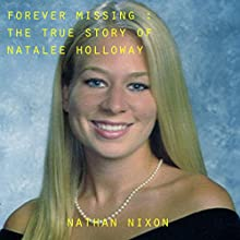 Forever Missing: The Disappearance of Natalee Holloway Audiobook by Nathan Nixon Narrated by Pam Rossi