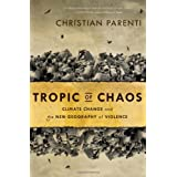 Tropic of Chaos: Climate Change and the New Geography of Violence