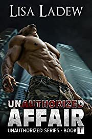 Unauthorized Affair (Unauthorized Series Book 1)