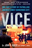 Vice: One Cop\'s Story of Patrolling America\'s Most Dangerous City