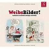 """WeibsBilder! Karikaturenvon """"Barbara Henniger"""""""