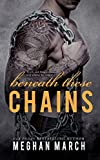 Beneath These Chains (Beneath Series Book 3) (English Edition)