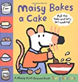 Maisy Bakes a Cake (Maisy First Science)