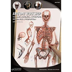 Anatomy Workshop: Volume Three - Skeletal Structure, Mechanics and Proportion