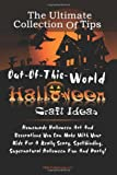 517gkId2BLL. SL160  The Ultimate Collection Of Tips For Out Of This World Halloween Craft Ideas: Homemade Halloween Art And Decorations You Can Make With Your Kids For A Really ... Supernatural Halloween Fun And Party!