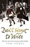 Don&#39;t Forget to Write: The True Story of an Evacuee and Her Family
