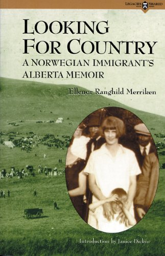 Looking for Country: A Norwegian Immigrants Alberta Memoir (Legacies Shared)