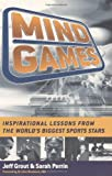 Jeff Grout Mind Games: Inspirational Lessons from the World's Biggest Sports Stars