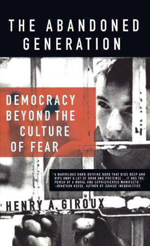 The Abandoned Generation: Democracy Beyond the Culture of...