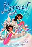 A Tale of Two Sisters (Mermaid Tales)