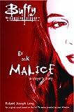 Go Ask Malice: A Slayer's Diary (Buffy the Vampire Slayer)
