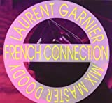 French Connection Laurent Garnier & Mix Ma