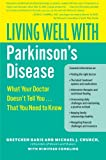 Living Well with Parkinson's Disease: What Your Doctor Doesn't Tell You    That You Need to Know (Living Well (Collins))