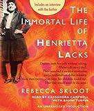 The Immortal Life of Henrietta Lacks The Immortal Life of Henrietta Lacks