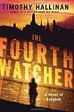 The Fourth Watcher: A Novel of Bangkok