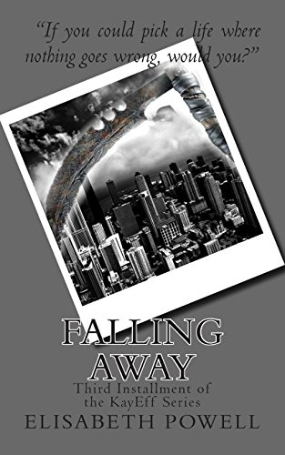 Falling Away: Third Installment of the KayEff Series: Volume 3