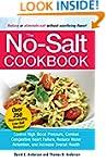 The No-Salt Cookbook: Reduce or Elimi...