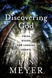 img - for Discovering God: Fresh Vision for Longing Hearts book / textbook / text book