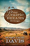 Prairie Dreams Trilogy:  A Cross-Continent Search Spans Three Historical Romances