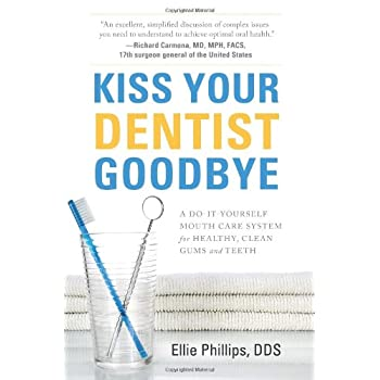 Set A Shopping Price Drop Alert For Kiss Your Dentist Goodbye: A Do-It-Yourself Mouth Care System for Healthy, Clean Gums and Teeth