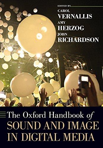 The Oxford Handbook of Sound and Image in Digital Media (Oxford Handbooks)