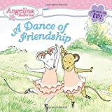 Katharine Holabird A Dance of Friendship (Angelina Ballerina (8x8))