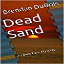 Dead Sand: A Lewis Cole Mystery Audiobook by Brendan Dubois Narrated by Al Peterson
