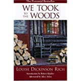 We Took to the Woods ~ Louise D. Rich