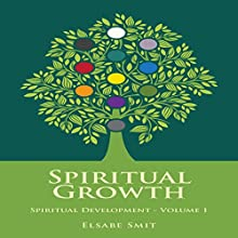 Spiritual Growth: Spiritual Development, Book 1 Audiobook by Elsabe Smit Narrated by Elsabe Smit
