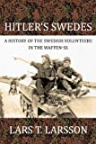 img - for Hitler's Swedes: A History of the Swedish Volunteers in the Waffen-SS book / textbook / text book