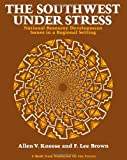 img - for The Southwest Under Stress: National Resource Development Issues in a Regional Setting (Resources for the Future : Economics of Natural Resources) book / textbook / text book