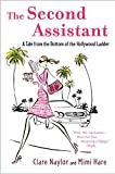 The Second Assistant: A Tale from the Bottom of the Hollywood Ladder (0452286107) by Hare, Mimi