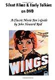 Silent Films & Early Talkies on DVD: A Classic Movie Fan's Guide (1435710738) by Reid, John Howard