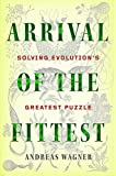 img - for Arrival of the Fittest: Solving Evolution's Greatest Puzzle book / textbook / text book