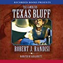 Texas Bluff (       UNABRIDGED) by Robert Randisi Narrated by Jack Garrett